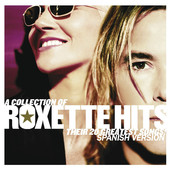 Roxette - A Collection Of Roxette Hits! Their 20 Greatest Songs! (Spanish Version) artwork